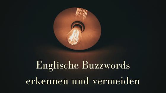 Englische Buzzwords erkennen und vermeiden. Bildnachweis: Raul Petri, Unsplash