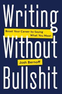 Cover shot Writing Without Bullshit by Josh Bernoff
